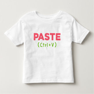 PASTE (Ctrl+V) Kopie und Paste Kleinkind T-shirt