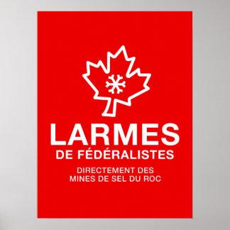 Patriotisches Quebec Tränen von Föderalisten Humor Poster