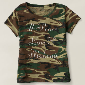 #PeaceLove&Makeup T-Shirt Camouflage