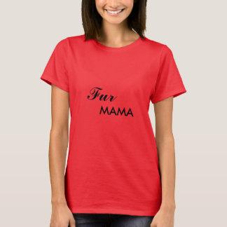 Pelz-Mutter T-Shirt