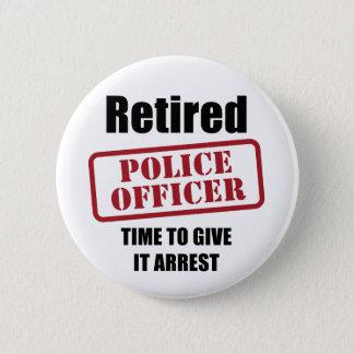 Pensionierter Polizeibeamte Runder Button 5,7 Cm