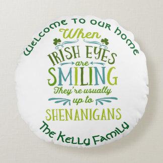 Personalisiert, wenn irische Augen lächeln Rundes Kissen