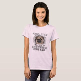 Persönlicher Stalker-Mops T-Shirt