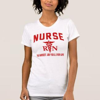 Pflegen Sie den härtesten Job, den Sie überhaupt T-Shirt