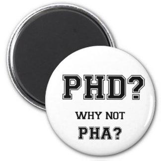 PhD? Warum nicht PhA? Hohe Erwartungen Runder Magnet 5,7 Cm