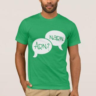 Phrasen - Arn Narn T-Shirt