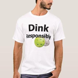 Pickleball--Dink verantwortlich T-Shirt