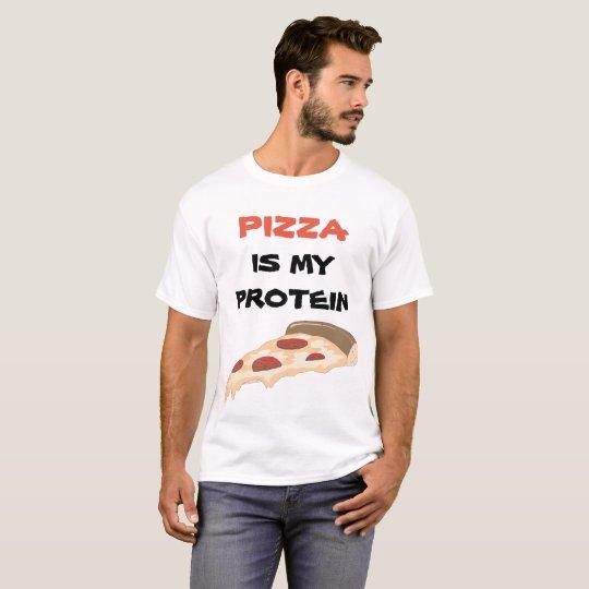 Pizza ist mein Protein T-Shirt