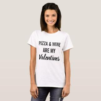 Pizza und Wein sind meine Valentinsgrüße T-Shirt