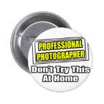 Plaisanterie professionnelle de photographe… badges avec agrafe
