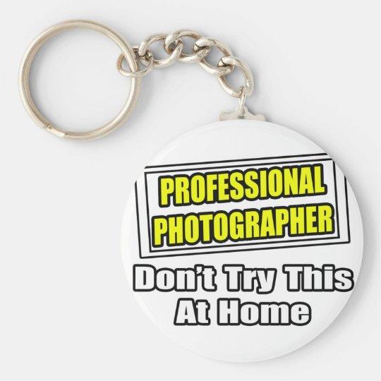 Plaisanterie professionnelle de photographe… porte-clé rond