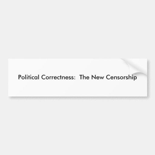 Politische Korrektheit:  Die neue Zensur Auto Sticker
