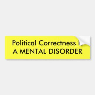 Politische Korrektheit ist eine GEISTESSTÖRUNG Autosticker