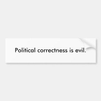 Politische Korrektheit ist schlecht Autoaufkleber