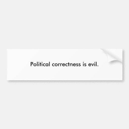 Politische Korrektheit ist schlecht Auto Sticker