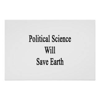 Politische Wissenschaft rettet Erde Plakatdruck