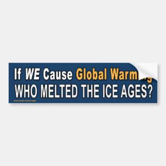 """Politischer """"wenn wir globale Erwärmungs-"""" Autoaufkleber"""