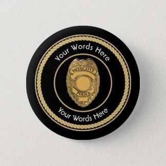 Polizei-Detektiv-Abzeichen universell Runder Button 5,7 Cm