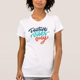 Positives Vibes-nur Shirt