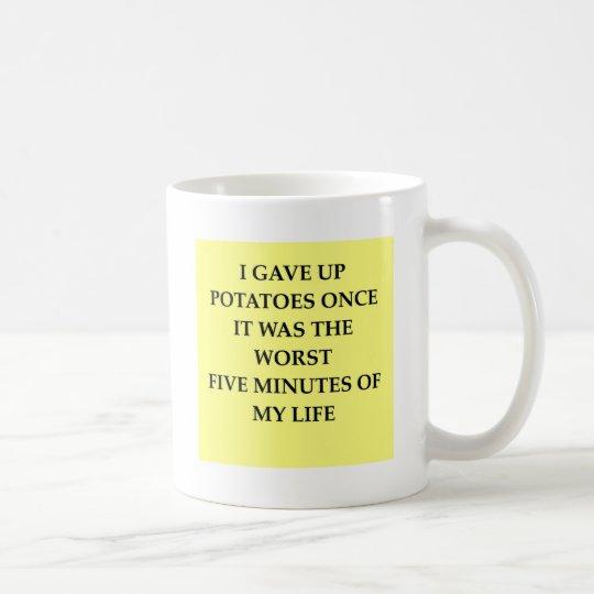 POTATOES.jpg Kaffeetasse