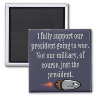 Präsident, der Witz in den Krieg geht Quadratischer Magnet
