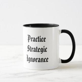 """""""Praxis-strategische Ignoranz """" Tasse"""