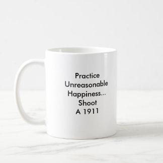 Praxis-unvernünftiges Glück… Kaffeetasse