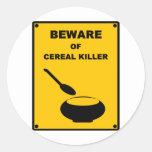 Prenez garde du tueur de céréale que le ~ charrien adhésifs ronds