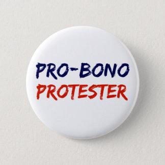 Pro-Bono Protestierender-Widerstand-Knopf Runder Button 5,7 Cm