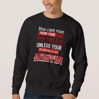 Problem ist AUSTIN. Geschenk-Geburtstag Sweatshirt