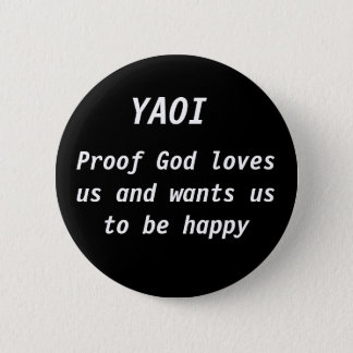 Proof God loves us and wants us to be happy, YAOI Runder Button 5,1 Cm