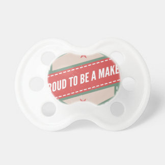 Proud to Be an Maker Vintage Logo Schnuller