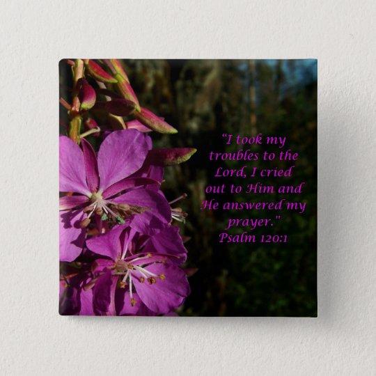Psalm-120:1, das Scripture-Blumen-Knopf anregt Quadratischer Button 5,1 Cm