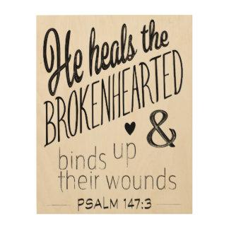 Psalm-147:3 heilt er die untröstliche Wort-Kunst Holzdruck