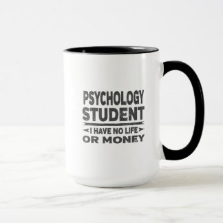 Psychologie-Uni-Student kein Leben oder Geld Tasse