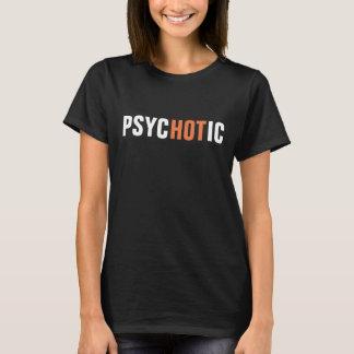 psychotisch! T-Shirt