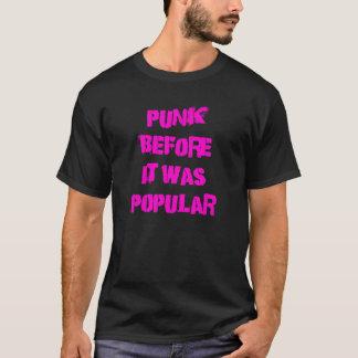 Punk, bevor es populäres Fuschia war T-Shirt
