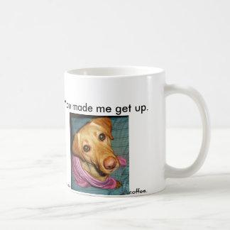 puppynose, ließen Sie mich aufstehen. Kaffeetasse