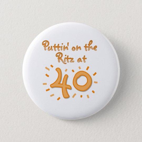 Puttin auf dem Ritz bei 40 Runder Button 5,7 Cm