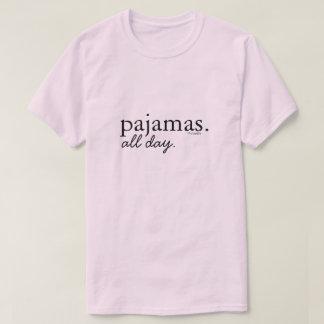 Pyjamas. Den ganzen Tag. T-Shirt
