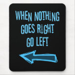 Quand rien ne va juste, allez à gauche tapis de souris