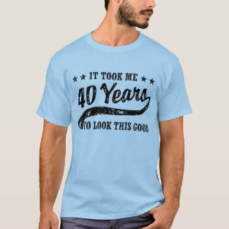 Quarantième anniversaire drôle t-shirt