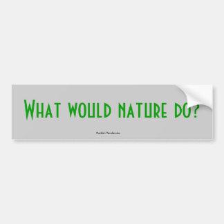 Que la nature ferait-elle ? , Tendances espiègles Autocollant De Voiture