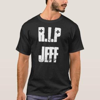 R.I.P JEFF T - Shirt