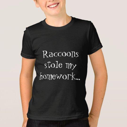 Raccoons stahlen meine Hausaufgaben… T-Shirt