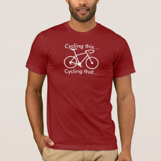 Radfahren dieses, diesen Fahrrad-T - Shirt