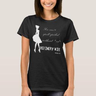 Raffinerie-Ehefrau - verdorben - dunkles Gewebe T-Shirt