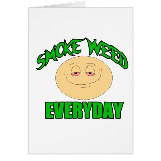 Rauchunkraut jeden Tageslustiger hoher smiley Karte