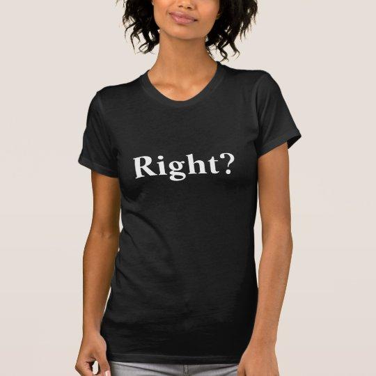 """""""Recht?"""" lustiger T - Shirt"""