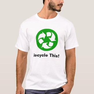 Recyceln Sie dieses T-Shirt